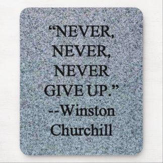 Tapis De Souris N'abandonnez jamais - Winston Churchill