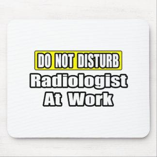 Tapis De Souris Ne dérangez pas… le radiologue au travail
