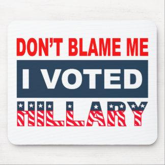 Tapis De Souris Ne me blâmez pas que j'ai voté Hillary