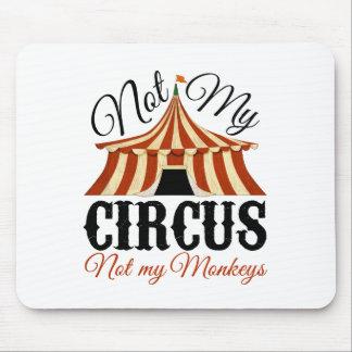 Tapis De Souris Non mon cirque - non mes singes