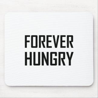 Tapis De Souris Pour toujours affamé