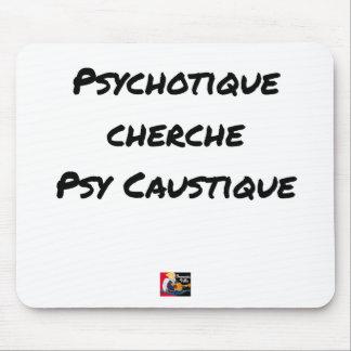 Tapis De Souris PSYCHOTIQUE CHERCHE PSY CAUSTIQUE - Jeux de mots