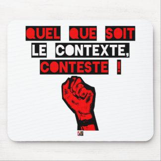 Tapis De Souris Quelque soit le CONTEXTE CONTESTE ! - Jeux de Mots