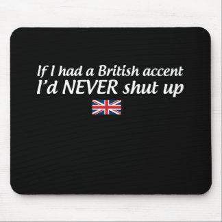 Tapis De Souris Si j'avais un accent britannique je ne fermerais
