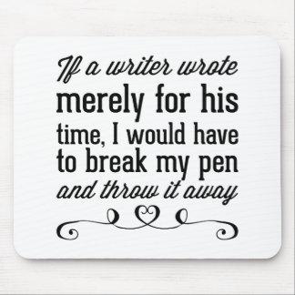 Tapis De Souris Si un auteur écrivait simplement pour son temps,