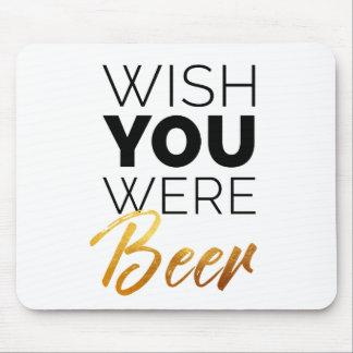 Tapis De Souris Souhaitez que les vos aient été bière