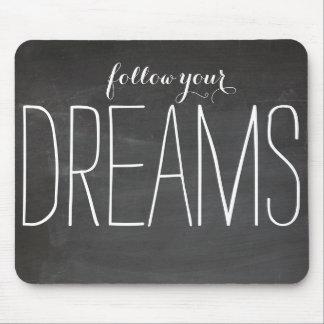 Tapis De Souris Suivez vos rêves
