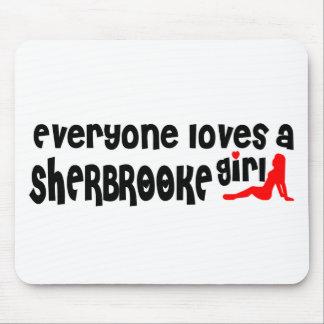 Tapis De Souris Tout le monde aime une fille de Sherbrooke