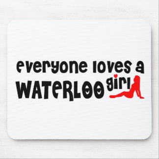 Tapis De Souris Tout le monde aime une fille de Waterloo