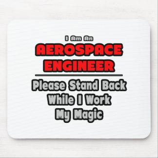 Tapis De Souris Travail d'ingénieur aérospatial… ma magie