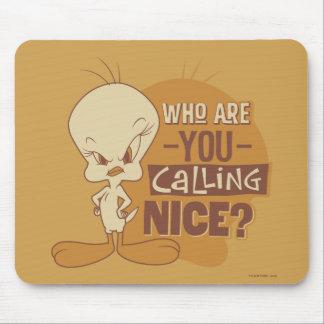 Tapis De Souris TWEETY™- qui êtes-vous appelant Nice ?