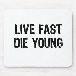 Tapis De Souris Vivez rapidement, mourez des jeunes