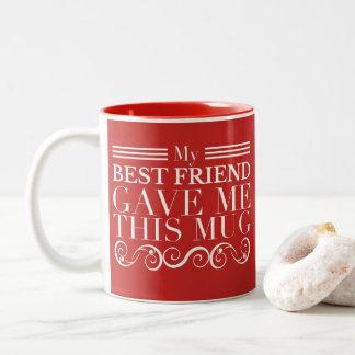 Tasse 2 Couleurs Blanc rouge - mon meilleur ami m'a donné ceci