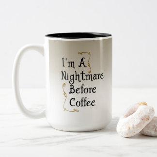 Tasse 2 Couleurs Je suis un cauchemar avant café