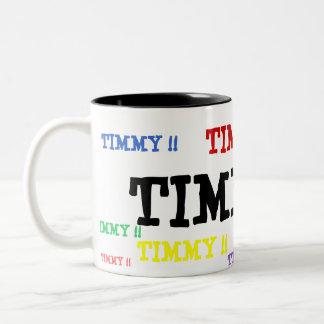 TASSE 2 COULEURS TIMMY !!, TIMMY !!, TIMMY !!, TIMMY !!, TIMMY !!