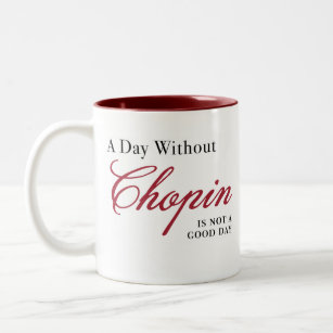 Tasse 2 Couleurs Un jour sans Chopin…