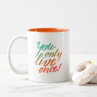 Tasse 2 Couleurs Vous vivez seulement une fois ! Orange et blanc