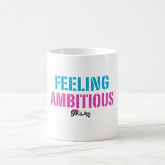 """"""" Tasse ambitieuse """"se sentante"""