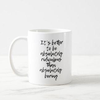 Tasse de café absolument ridicule