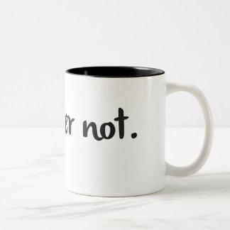 """Tasse de café + Citation sarcastique """"que je pas"""