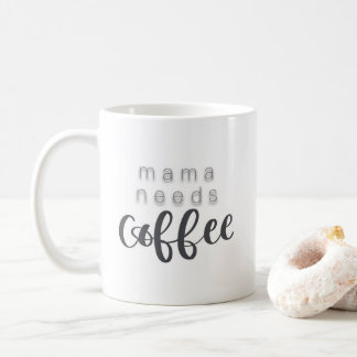 Tasse de café de maman Needs