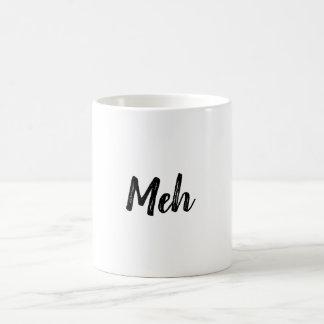 Tasse de café de Meh