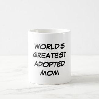 "Tasse de la plus grande ""maman adoptée du monde"""
