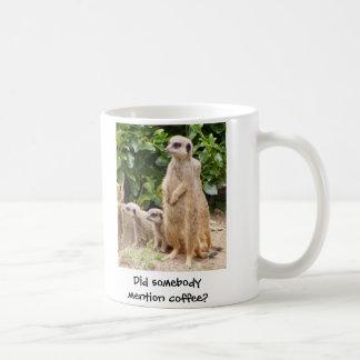 Tasse de Meerkat quelqu'un café de mention