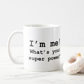 Tasse de nouveauté : Je suis moi ! Quel est votre