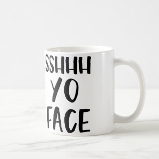 Tasse drôle - chut Yo font face