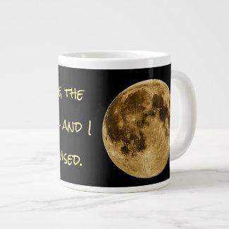 """Tasse Géante """"Dans ma défense, la lune était pleine et j'étais…"""