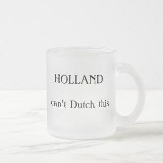 Tasse Givré La HOLLANDE, ne peut pas néerlandais ceci