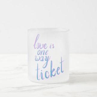Tasse Givré L'amour est un billet de manière