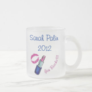 Tasse Givré Sarah Palin 2012 - vous betcha'! ! ! ! Verre givré