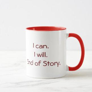 """Tasse """"je peux. Je vais le faire. Fin d'histoire."""
