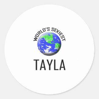 Tayla le plus sexy du monde sticker rond