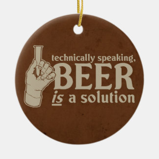 technically speaking, beer is a solution ornaments
