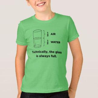 Techniquement, le verre est toujours plein t-shirt