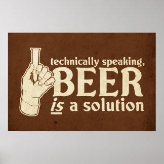 techniquement parlant, la bière est une solution affiches