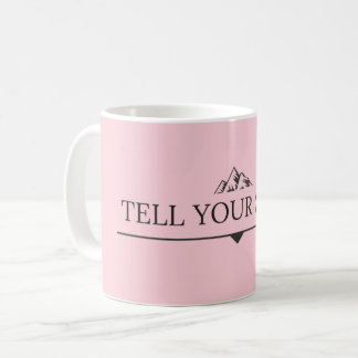 Tell your histoire tasse