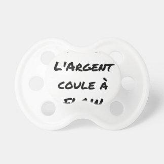 Tétine HIP-HOP : L'ARGENT COULE À FLOW - Jeux de mots