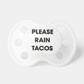 Tétine Veuillez pleuvoir les tacos 2