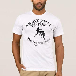 Thaïlandais de Muay jusqu'à moi meurs - l'art du T-shirt