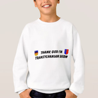 Thank God I'm Transylvanian Saxon Sweatshirt