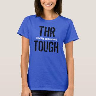 """""""Thr DUR - remplacement total de hanche """" T-shirt"""