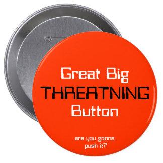 THREATNING, grand BigButton, sont vous allant pous Badge