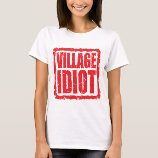 Timbre d'idiot de village t-shirt