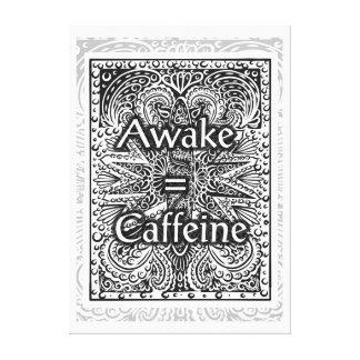 Toile Awake=Caffeine - citation positive de déclaration