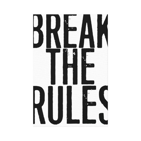 Toile Break The Rules