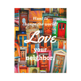 Toile Changez l'amour du monde vos portes uniques